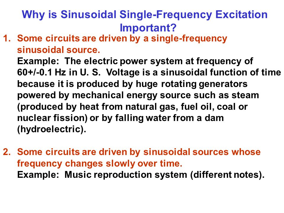 Why is Sinusoidal Single-Frequency Excitation Important.