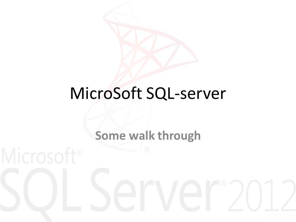 MicroSoft SQL-server Some walk through