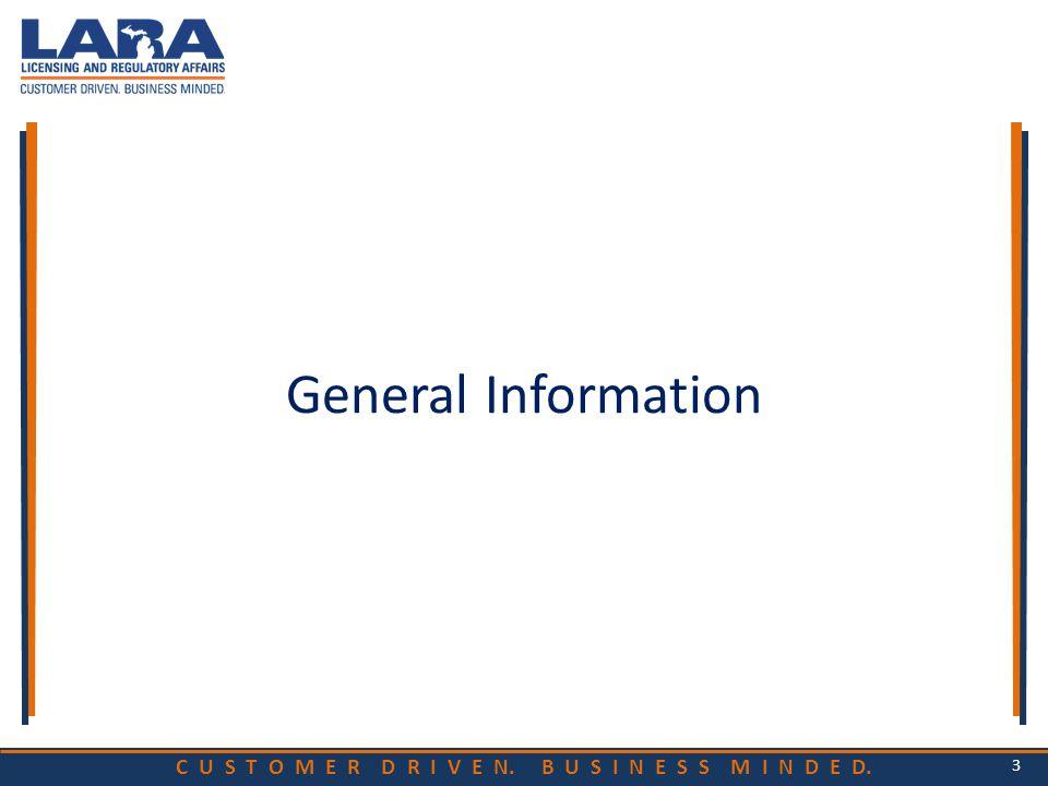C U S T O M E R D R I V E N. B U S I N E S S M I N D E D. General Information 3