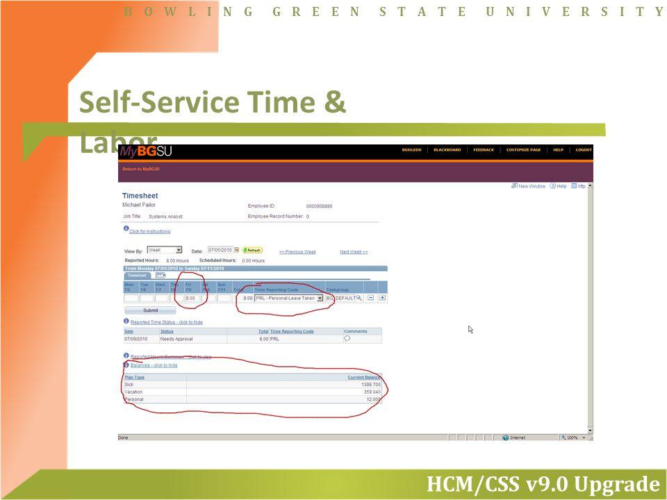 HCM/CSS v9.0 Upgrade B O W L I N G G R E E N S T A T E U N I V E R S I T Y Self-Service Time & Labor