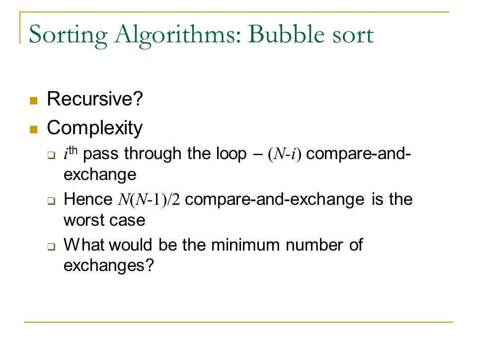 Sorting Algorithms: Bubble sort Recursive.