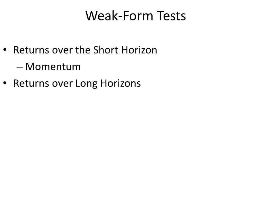 Weak-Form Tests Returns over the Short Horizon – Momentum Returns over Long Horizons
