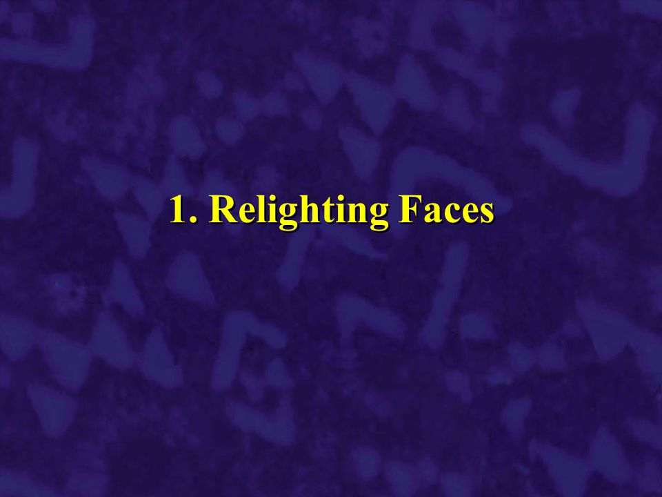 1. Relighting Faces