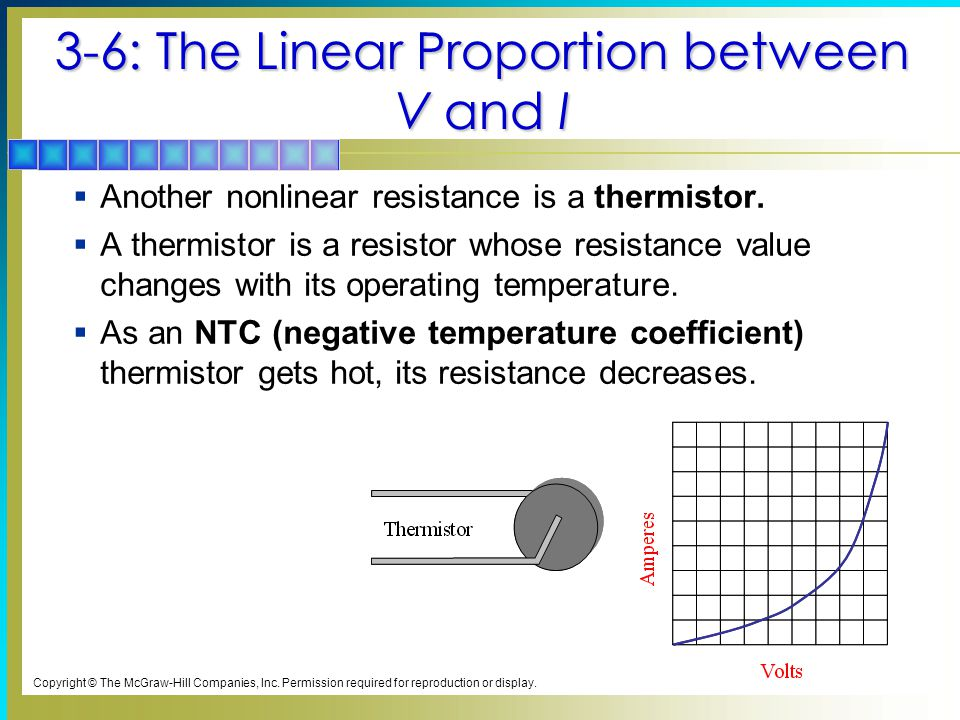 3-6: The Linear Proportion between V and I  Another nonlinear resistance is a thermistor.