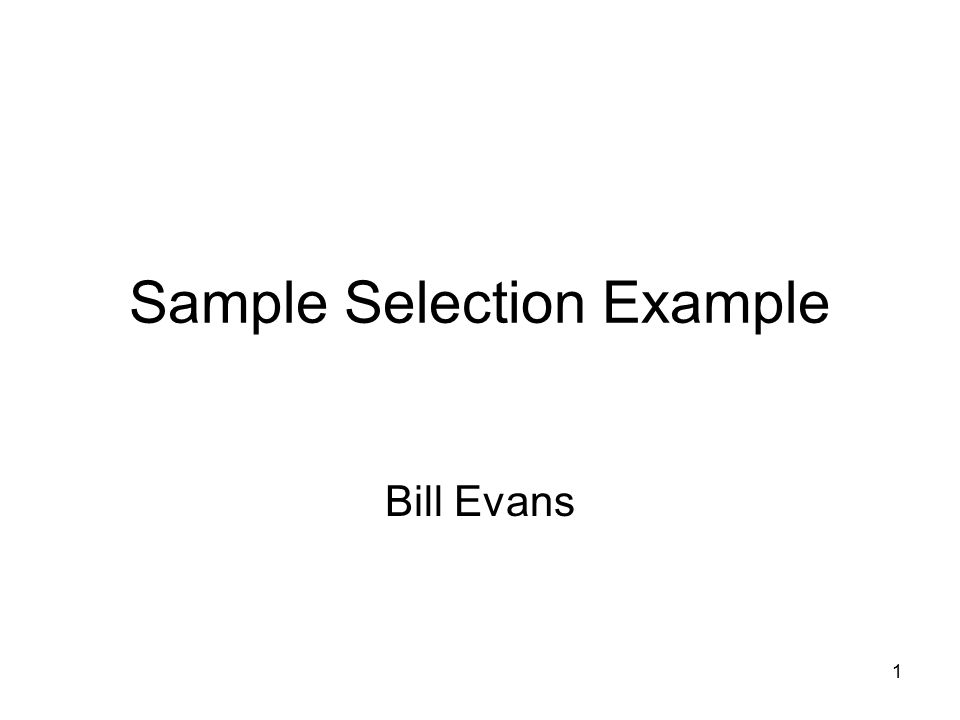 1 Sample Selection Example Bill Evans