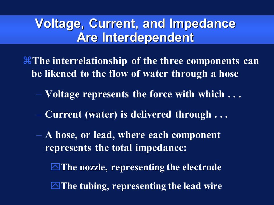 Voltage and Current Flow Spigot (voltage) turned up (high current drain) Spigot (voltage) turned low (low current drain)