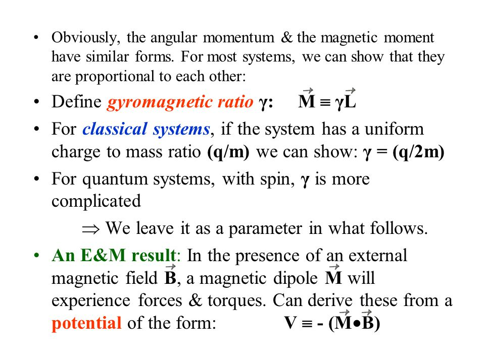 Obviously, the angular momentum & the magnetic moment have similar forms.