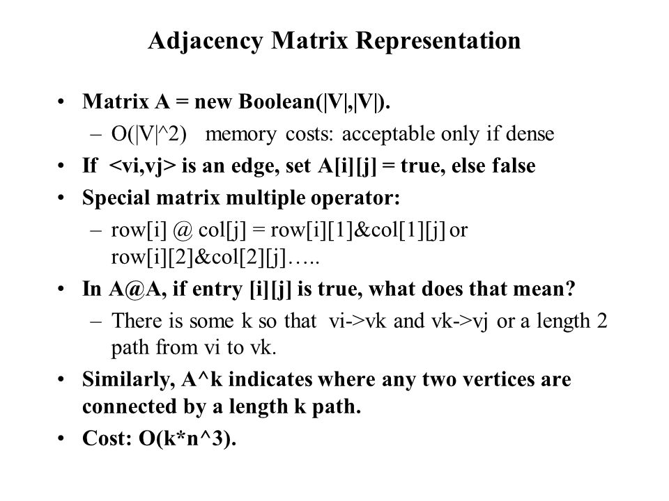 Matrix Review If A has n rows and k columns and B has k rows and m columns then A*B = C Where C has n rows and m columns and (standard) –C[i][j] = A[i][1]*B[1][j]+….+A[i][k]*B[k][j] or i-j entry of C is dot product of row i of A and column J of B.