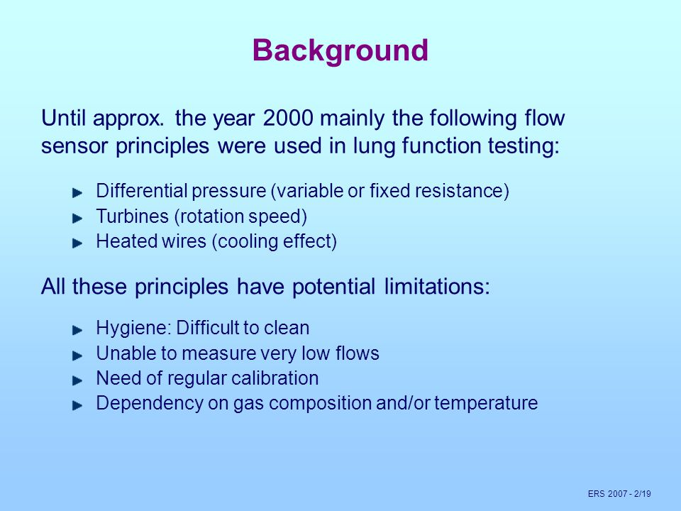 ERS 2007 - 13/19 FRC Measurement: Background Measurement of FRC using multiple breath wash-out / wash-in of a tracer gas by measuring molar mass of in- and expired gas flow.