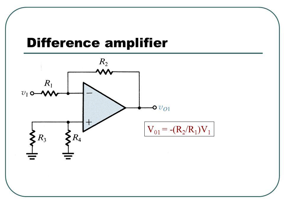 V 02 = (1 + R 2 /R 1 ) [R 4 /(R 3 +R 4 )] V 2 V 2 R 4 /(R 3 +R 4 ) Difference amplifier