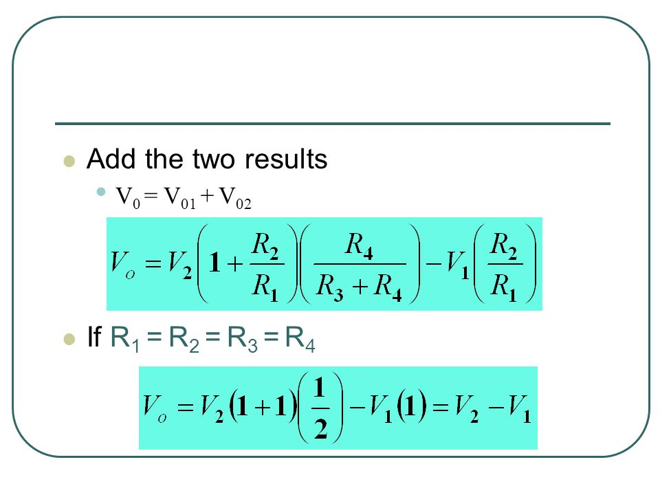 V 01 = -(R 2 /R 1 )V 1 Difference amplifier