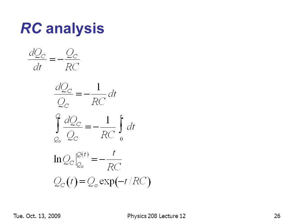 Tue. Oct. 13, 2009Physics 208 Lecture 1226 RC analysis