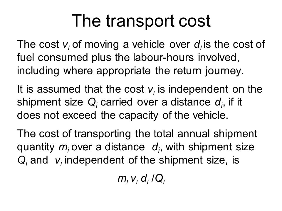 The transport cost The cost v i of moving a vehicle over d i is the cost of fuel consumed plus the labour-hours involved, including where appropriate the return journey.