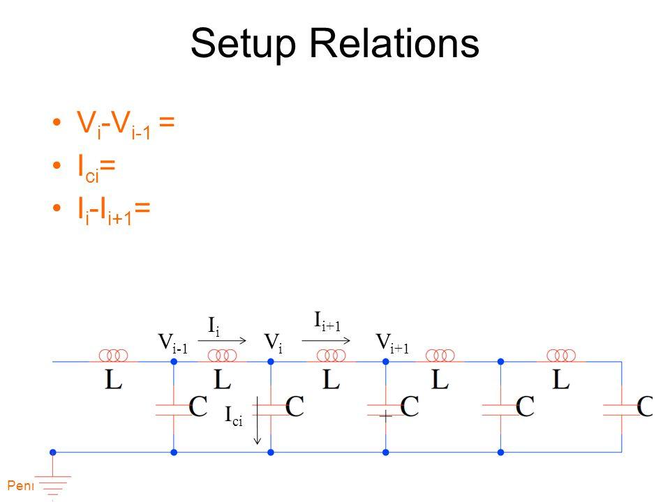 Setup Relations V i -V i-1 = I ci = I i -I i+1 = Penn ESE370 Fall2011 -- DeHon 19 ViVi V i+1 V i-1 IiIi I i+1 I ci