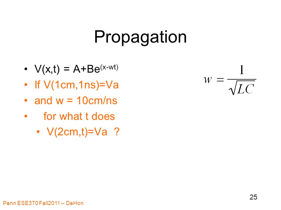 Propagation V(x,t) = A+Be (x-wt) If V(1cm,1ns)=Va and w = 10cm/ns for what t does V(2cm,t)=Va .