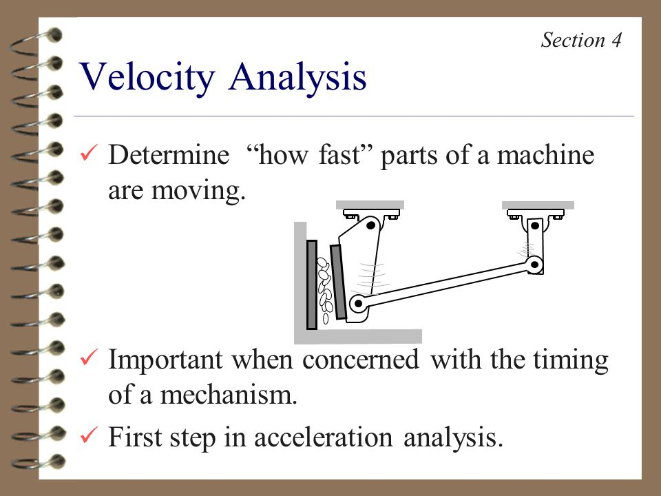 Determine how fast parts of a machine are moving.
