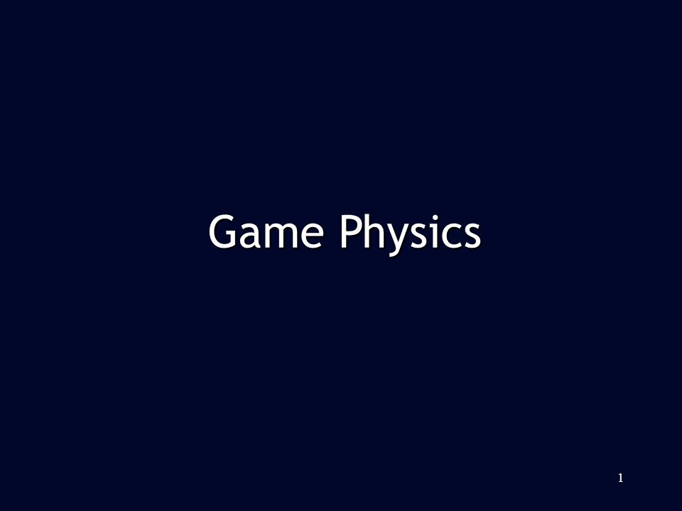1 Game Physics