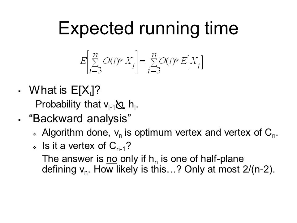 Expected running time  What is E[X i ]. Probability that v i-1  h i.