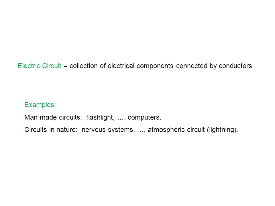 Electric Circuit = collection of electrical components connected by conductors.