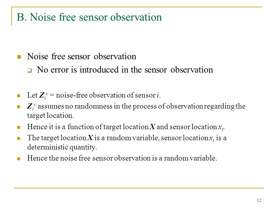 13 Distribution of the noise free sensor observation The target location X could be three-dimensional.