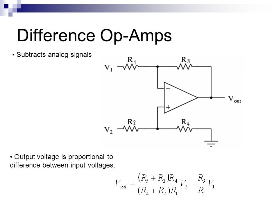Difference Op-Amps Subtracts analog signals Output voltage is proportional to difference between input voltages: