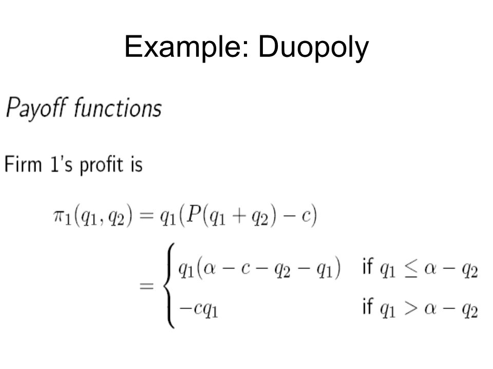 Example: Duopoly