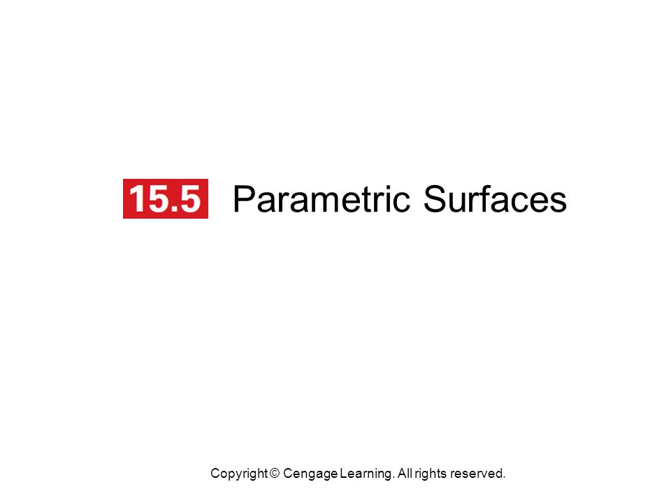 Parametric Surfaces Copyright © Cengage Learning. All rights reserved.