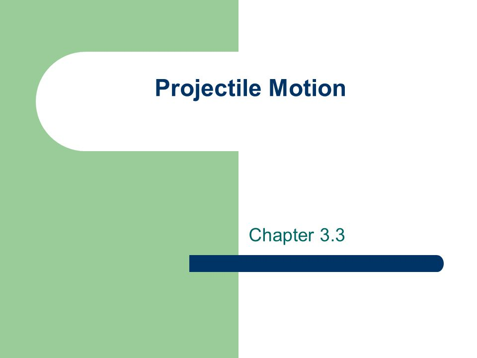 Objectives Recognize examples of projectile motion Describe the path of a projectile as a parabola Resolve vectors into their components and apply the kinematic equations to solve problems involving projectile motion