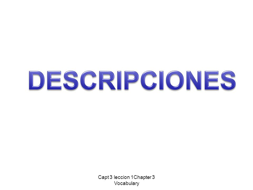 Capt 3 leccion 1Chapter 3 Vocabulary