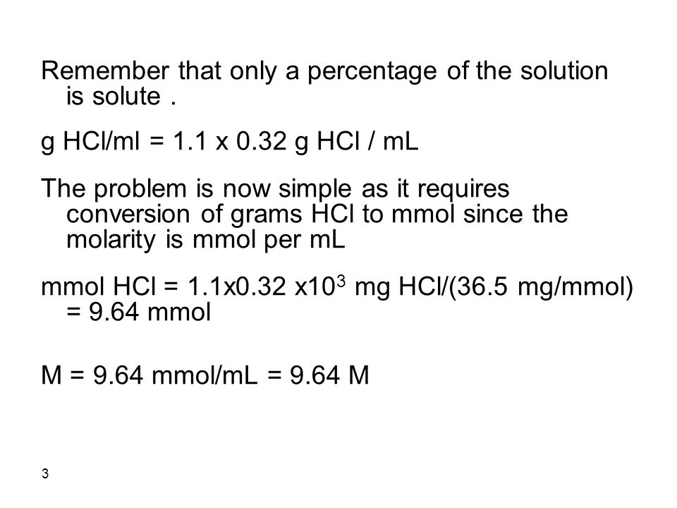 3 Remember that only a percentage of the solution is solute.
