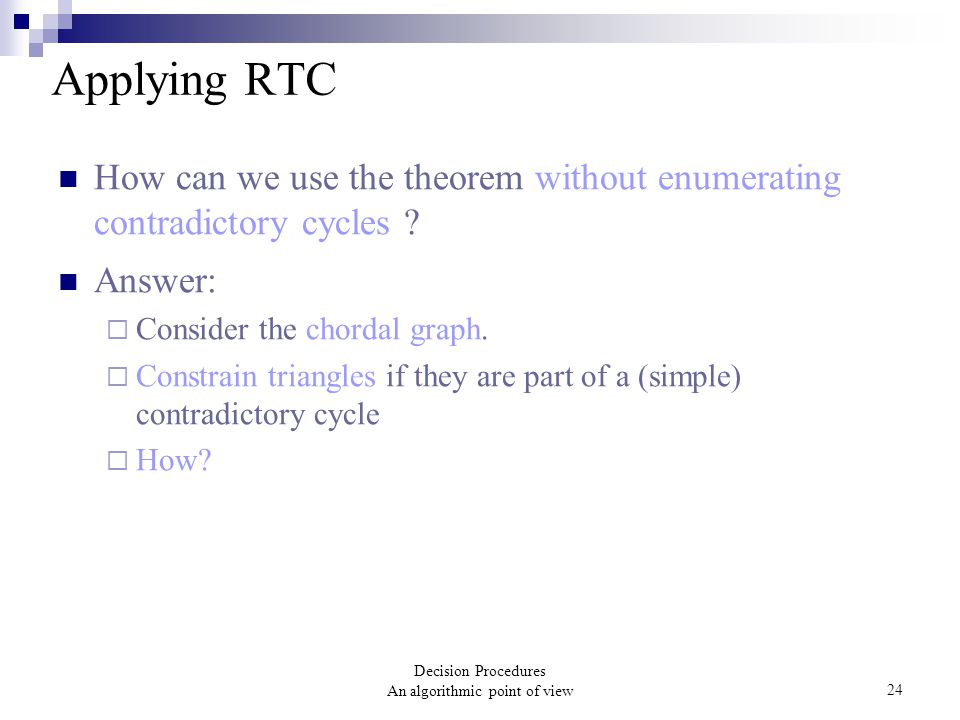 Decision Procedures An algorithmic point of view24 Applying RTC How can we use the theorem without enumerating contradictory cycles .