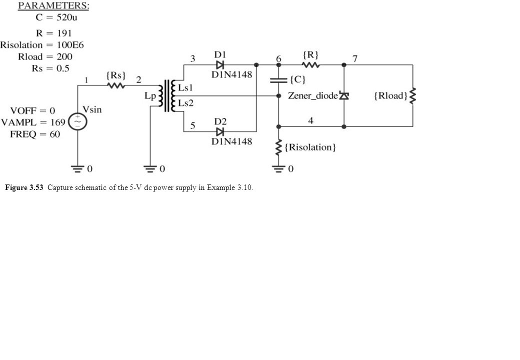 Figure 3.53 Capture schematic of the 5-V dc power supply in Example 3.10.