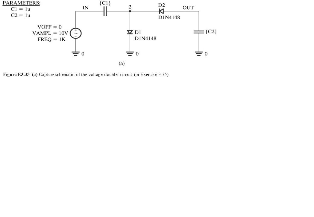 Figure E3.35 (a) Capture schematic of the voltage-doubler circuit (in Exercise 3.35).