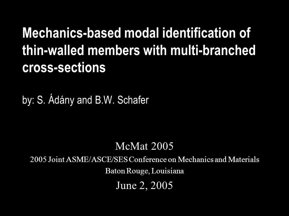 Mechanics-based modal identification of thin-walled members with multi-branched cross-sections by: S.
