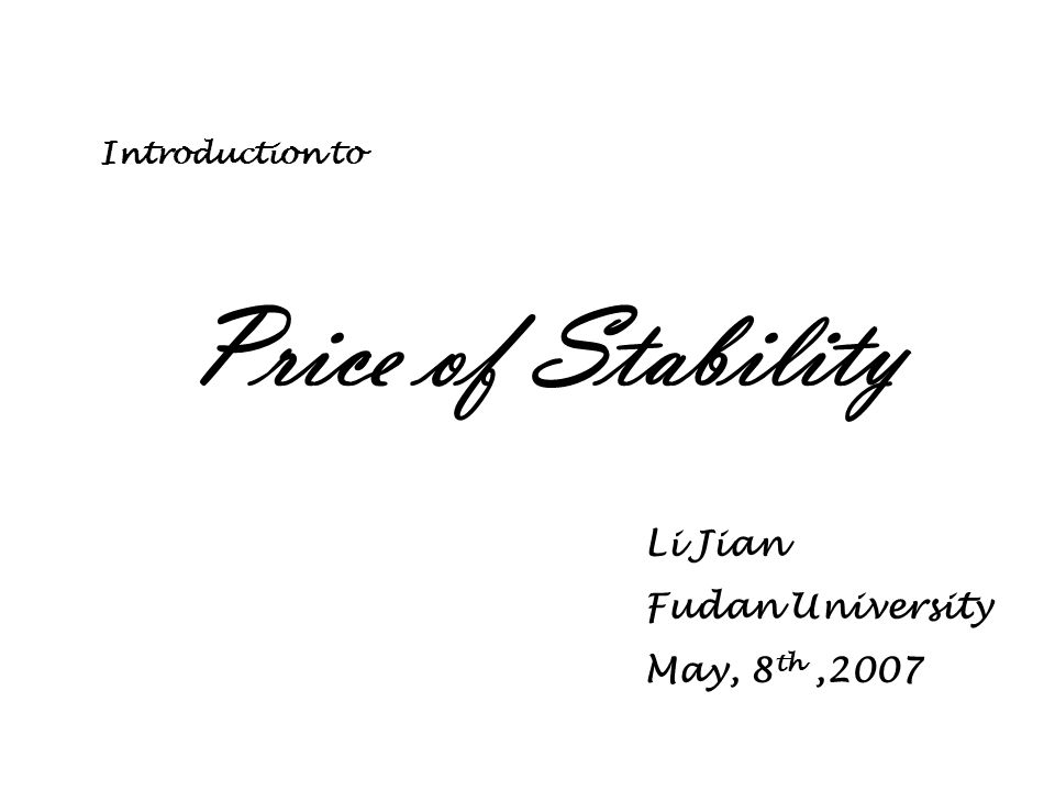 Price of Stability Li Jian Fudan University May, 8 th,2007 Introduction to