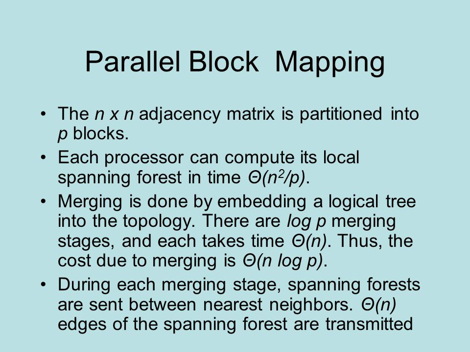 Parallel Block Mapping The n x n adjacency matrix is partitioned into p blocks.
