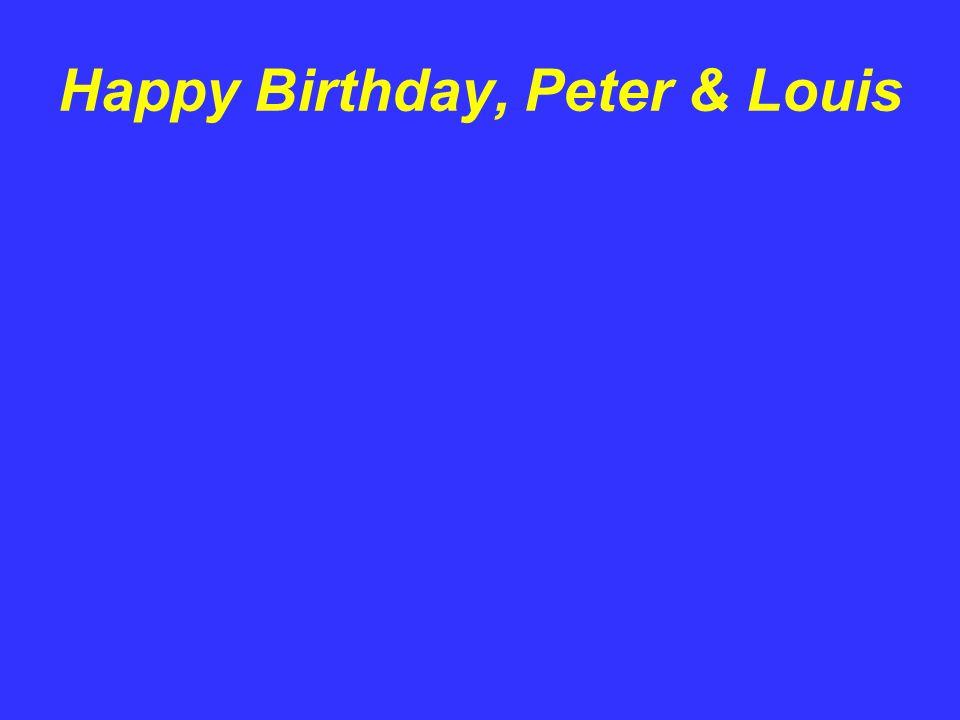 Happy Birthday, Peter & Louis