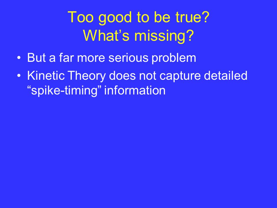 Why does the kinetic theory (Boltzman-type approach in general) not work? Note
