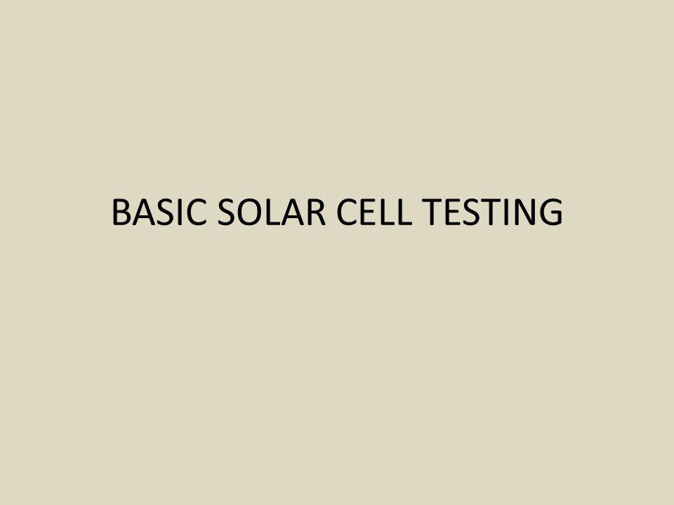 BASIC SOLAR CELL TESTING
