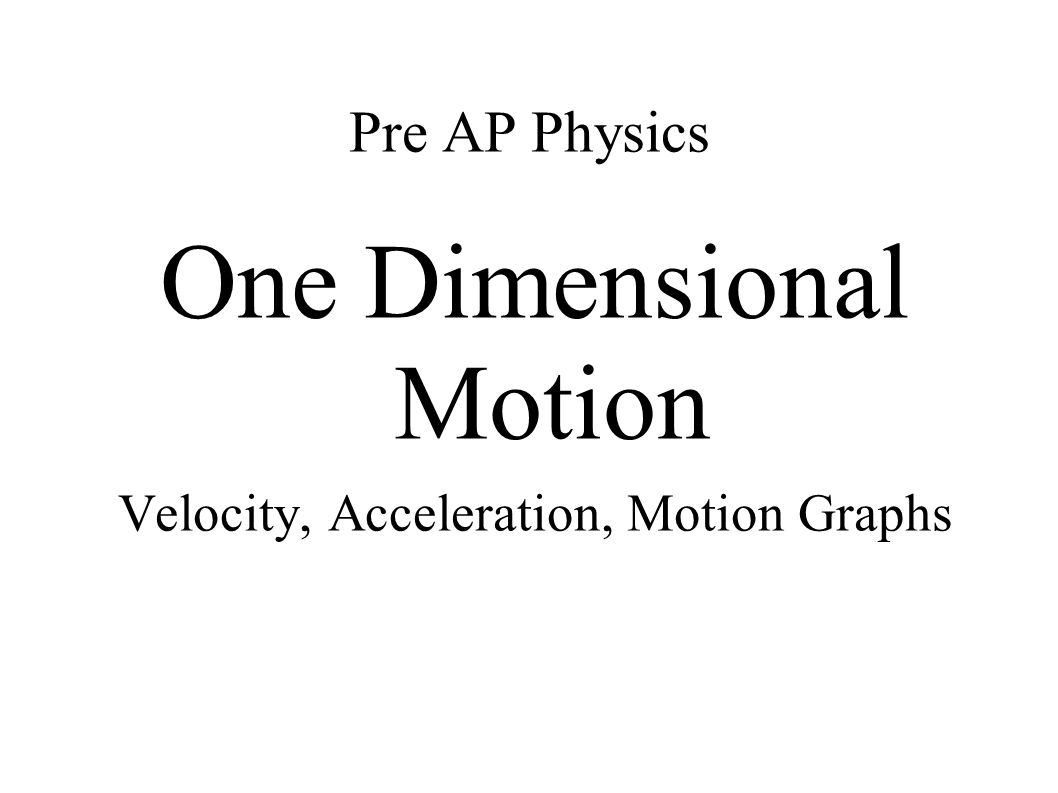 Velocity ● Displacement divided by time interval ● Velocity is the change in position divided by the time interval during which the motion took place.