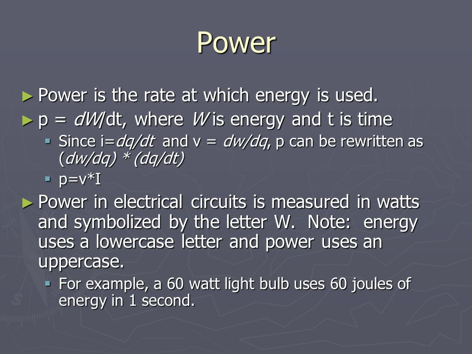 Power ► Power is the rate at which energy is used.
