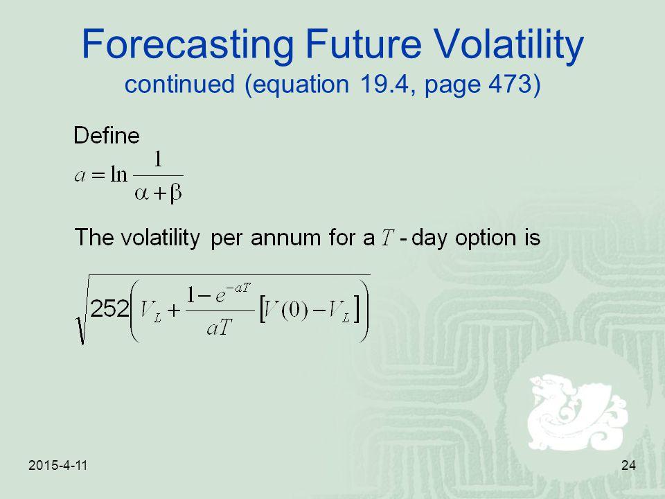 2015-4-1124 Forecasting Future Volatility continued (equation 19.4, page 473)