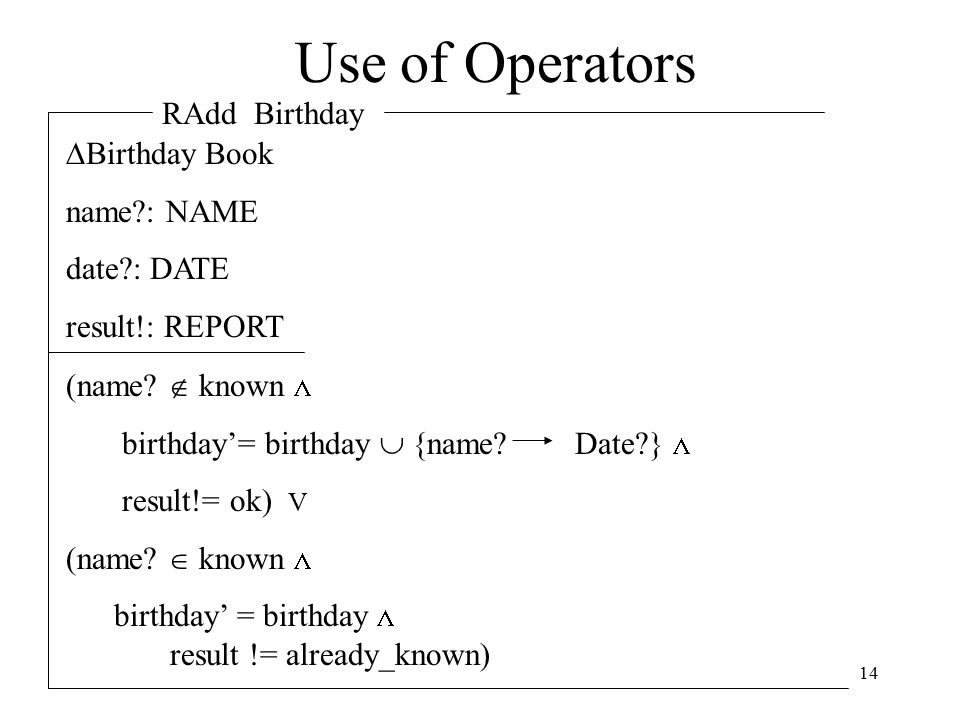 14 Use of Operators RAdd Birthday  Birthday Book name : NAME date : DATE result!: REPORT (name.