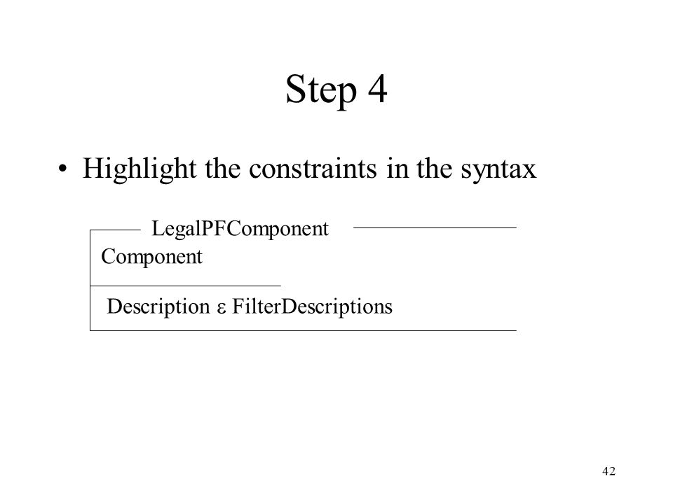 42 Step 4 Highlight the constraints in the syntax LegalPFComponent Component Description  FilterDescriptions