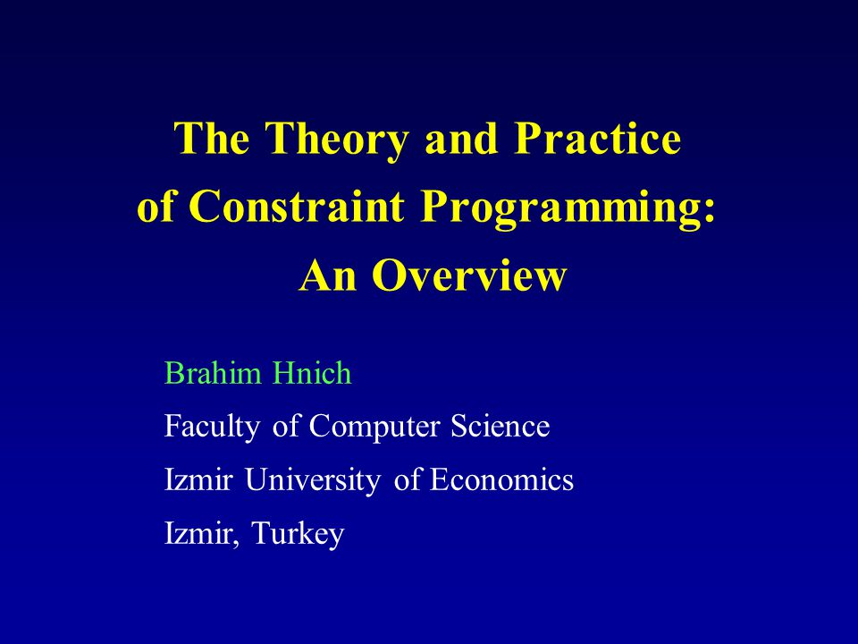 11/04/2015A CP Tutorial: Hnich2 Quotation Constraint programming represents one of the closest approaches computer science has yet made to the Holy Grail of programming: the user states the problem, the computer solves it. Eugene C.