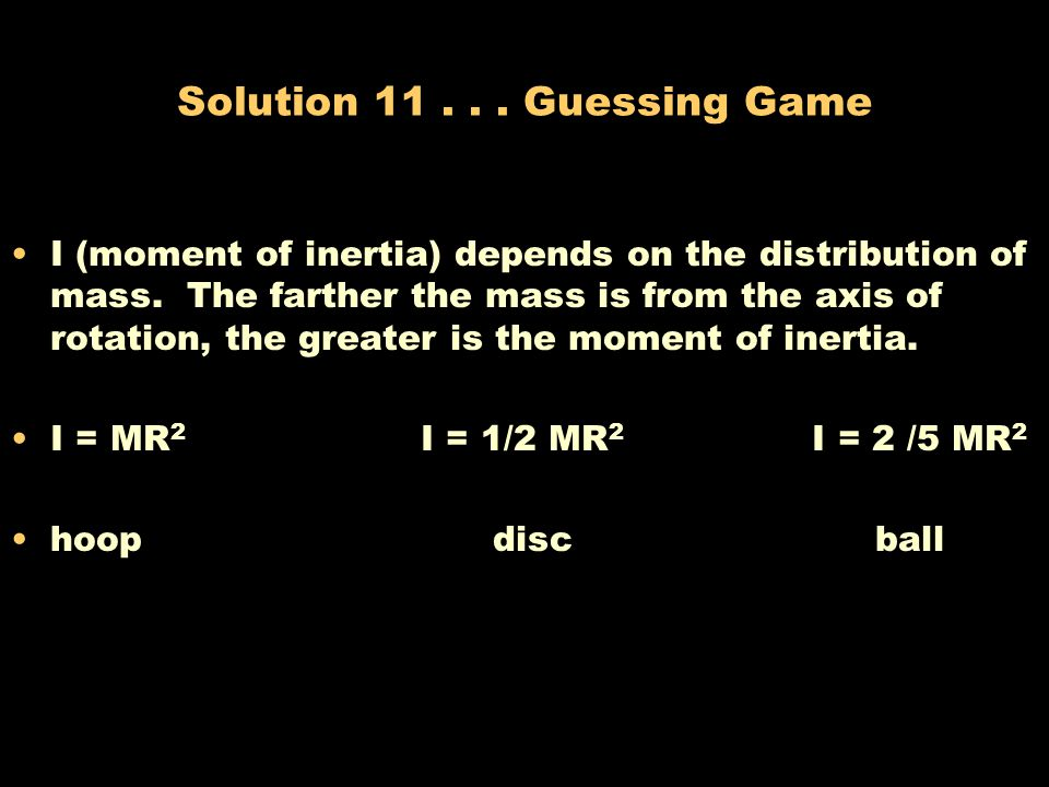 Problem 11...Guessing Game A ball, hoop, and disc have the same mass.