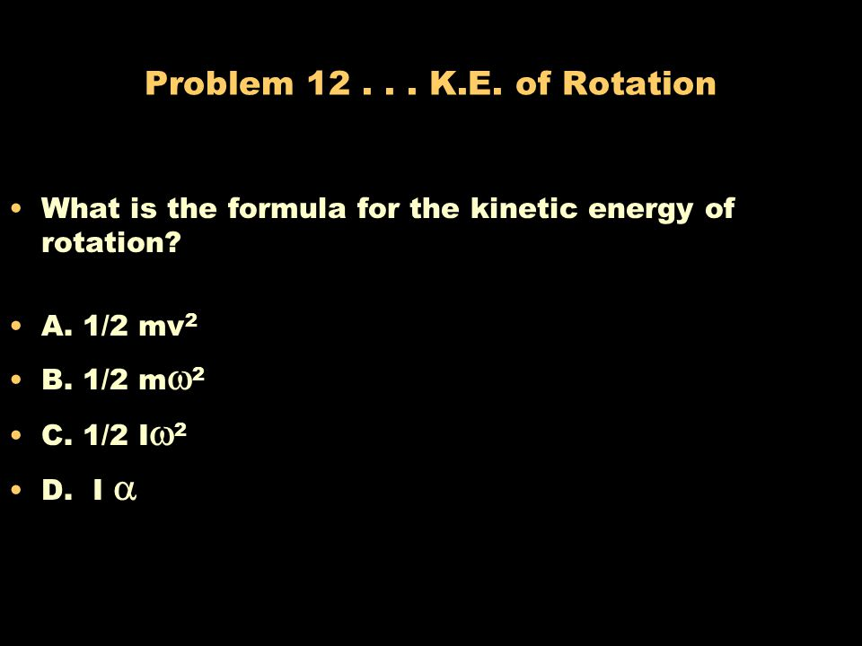 Solution 11... Guessing Game I (moment of inertia) depends on the distribution of mass. The farther the mass is from the axis of rotation, the greater