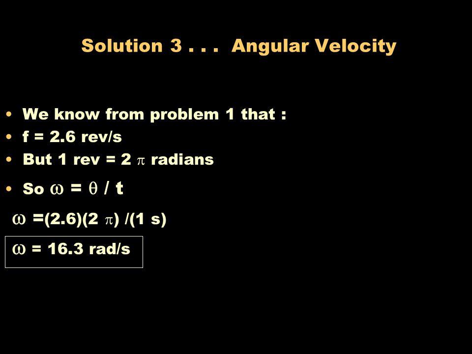 Problem 3...Angular Velocity The radius of the wheel is 30 cm.