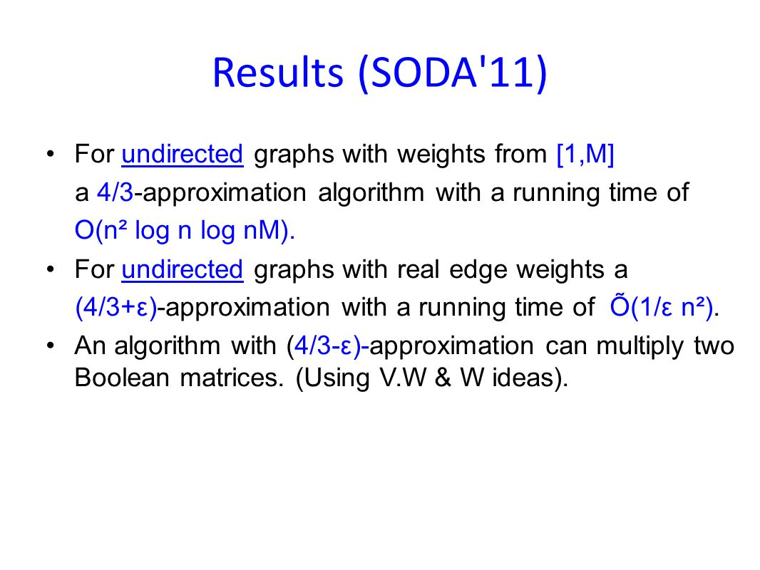 Our 4/3-Approximataion Weighted [1,M] undirected.Let Min-Cycle=t * and Max-Edge(Min-Cycle)=w *.