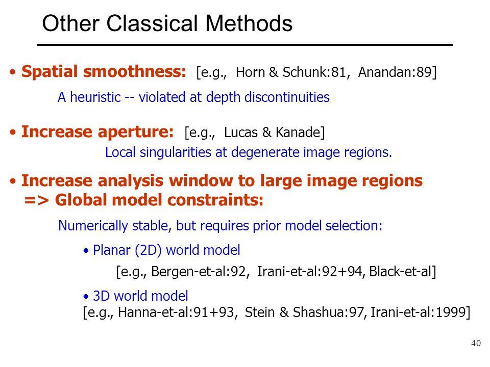 40 Other Classical Methods Copyright, 1996 © Dale Carnegie & Associates, Inc. Increase aperture: [e.g., Lucas & Kanade] Local singularities at degener